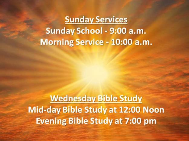 SUNDAY SCHOOL AND SERVICE TIMES