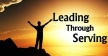 Leading Through Serving